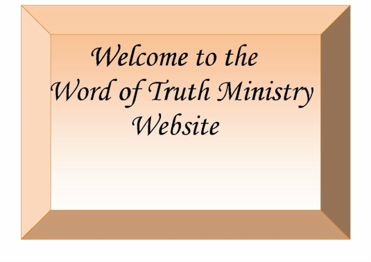 the WORD OF TRUTH MINISTRY with Bro. Ronnie Buchanan    site in progress